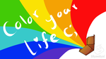 Color your life wallpaper by AyawaAysel