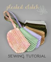 Sewing Tutorial - Pleated Clutch by SewDesuNe