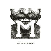 M is for Moustache. by scheherazade