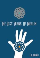 Lost Years of Merlin Book cover design by cronomage389