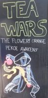 Tea Wars - The Flowery Orange Pekoe Awakens by rlkitterman