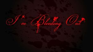I'm Bleeding Out by Guiding-Light-HM