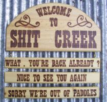 Shit Creek bar sign by WOODEWYTCH
