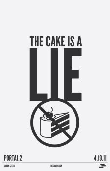 Portal 2: The Cake is a Lie by The-3rd-Design
