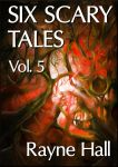 Six Scary Tales Vol. 5 - book cover by RayneHall