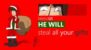 4# HE WILL steal all your gifts by MetroUI