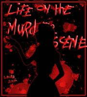 Life On the Murder Scene by LauriMikko
