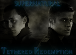 Supernatural: Tethered Redemption - Chapter 4 by maqeurious