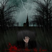 Buried Alive By Love by SumtimesIplaytheFool
