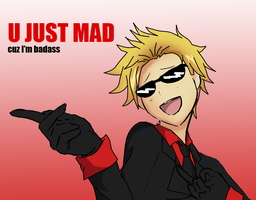U mad? by Aka-DenSuFreak