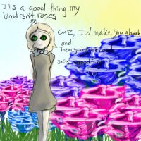 It's a good thing blood's not roses by im-Rem