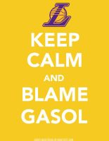 Keep Calm and Blame Gasol by IshaanMishra