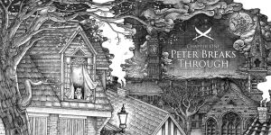 Chapter One: Peter Breaks Through by cosmicstories