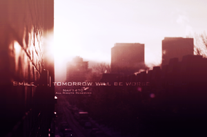 Smile . . . tomorrow will be worse by Naif1470