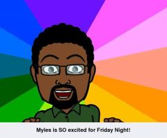 Myles is excited for another Friday Night by mylesterlucky7