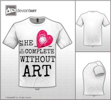 QuoTEES: My heart is not complete without art by Awesomess