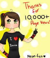 Thanks for 10,000 Views! by Neon-Fizz