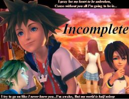 Incomplete by KingdomHearts2Fan
