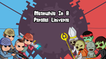 Meanwhile In A Parallel Universe! Play the game! by Splitin2kun