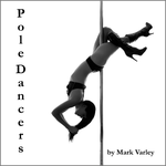 Book Cover: Pole Dancers by MarkVarley