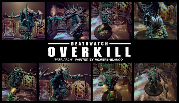 'Deathwatch - Overkill' Painted Patriarch by hombre-blanco