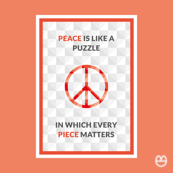 Peace is like a puzzle in which every piece matter by agrumpyfrog