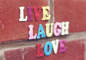 Live Laugh Love. by DesRISKETO