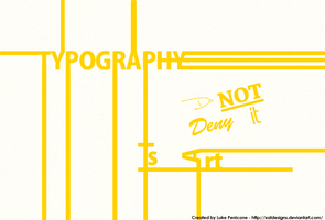 TYPOGRAPHY IS ART! by SyntheticsArt