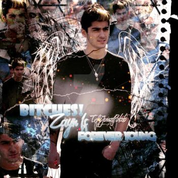 Bitches Zayn Is Forever Young by TefyJonasPotato