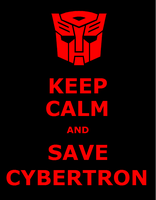 Keep calm and save Cybertron by MKiss333