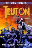 TEUTON: Volume One by ADAMshoots