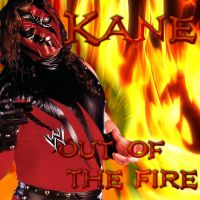 Out Of The Fire [Kane] - Custom Album Art by cmpunkster