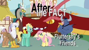 After the Fact: Fluttershy's Friends by MLP-Silver-Quill
