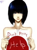 Don't Pray, Help by MidonaitoSerenitii