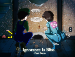 Ignorance Is Bliss: Part 4 by Severflame