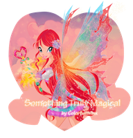 Something Truly Magical - Bloom Mythix by ColorfullWinx