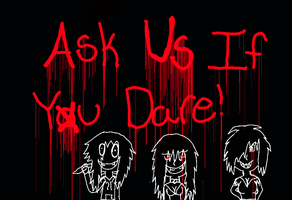 Ask us if you dare by LucarMoonshadow12345