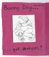 Boxing day.  Got dentures? by dimensionten