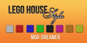 Lego House Styles by Moii-Dreamer