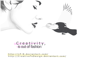 Creativity, is out of fashion by LP-D