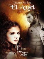 El Angel, Wingless angels saga Bookcover by Annssyn