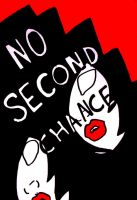 NO  SECOND CHANCE by awake-in-a-nightmare