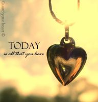 Today is all that you have by o0ImBlackPearl0o