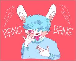 BANG BANG YOURE DEAD by ribless