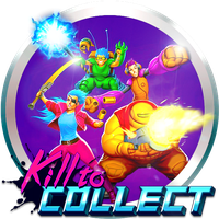 Kill To Collect by POOTERMAN