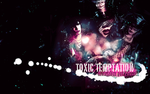 Toxic  Temptation by InTheDeepDark