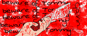 beware of Tommy by EndyCat