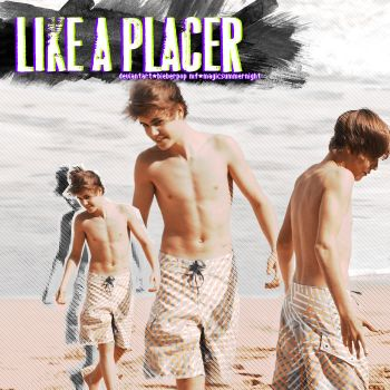 Like a placer by BieberPop