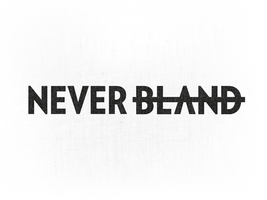 NEVER BLAND by michaelspitz