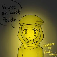 : You're an idiot, Pewdie.. : by Nimmiii-tan